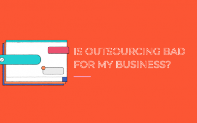 Is Outsourcing bad for my business?