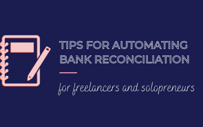 Big tips for automating bank reconciliation for freelancers and solopreneurs